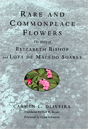 Rare And Commonplace Flowers The Story Of Elizabeth Bishop And