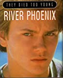 img - for River Phoenix (They Died Too Young) by PENNY STEMPEL (1996-12-01) book / textbook / text book