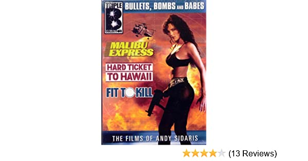 Amazon Com The Films Of Andy Sidaris Bullets Bombs And Babes Malibu Express Hard Ticket To Hawaii Fit To Kill Dona Speir Andy Sidaris Movies Tv