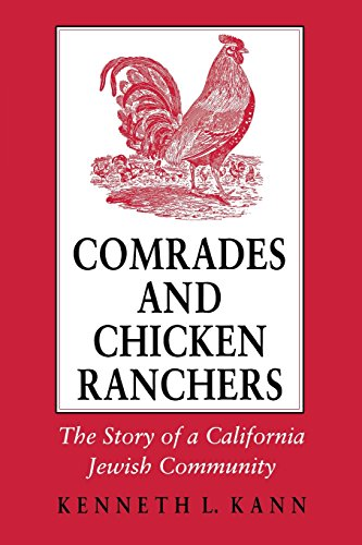 Comrades and Chicken Ranchers: The Story of a California Jewish Community (Cornell - In Petaluma Stores