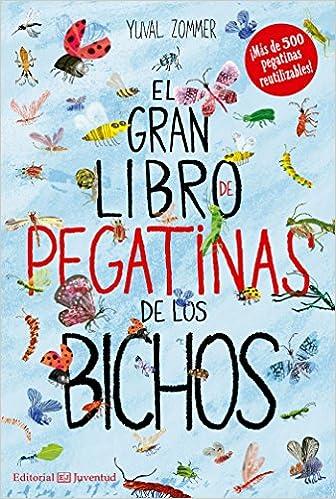 El gran libro de pegatinas de los bichos Conocer y comprender: Amazon.es: Yuval Zommer, Susana Tornero Brugués: Libros