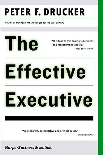 - The Effective Executive: The Definitive Guide to Getting the Right Things Done (Harperbusiness Essentials)