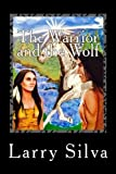 The Warrior and the Wolf: Great Legends of the Forest I (Volume 1) by Mr. Larry