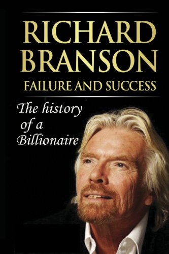Richard Branson Unofficial   How To Be A Successful Person In Business And Life