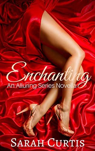 Enchanting: An Alluring Series Novella (Alluring Short)