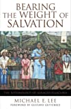 Bearing the Weight of Salvation, Michael E. Lee, 0824524217