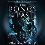 The Bones of the Past | Craig A. Munro