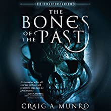 The Bones of the Past Audiobook by Craig A. Munro Narrated by Graeme Malcolm