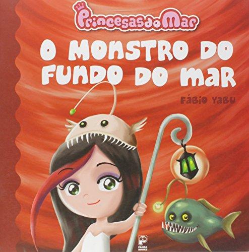 Princesas do Mar. O Monstro do Fundo do Mar