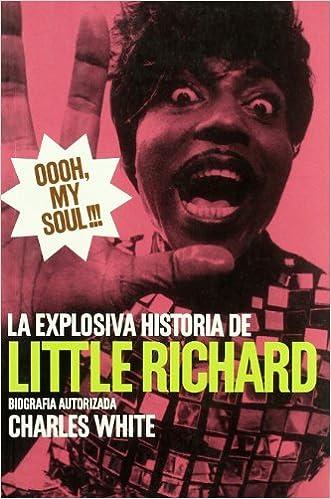 Oooh my soul!!! - explosiva historia de little richards: 9788461276028: Amazon.com: Books