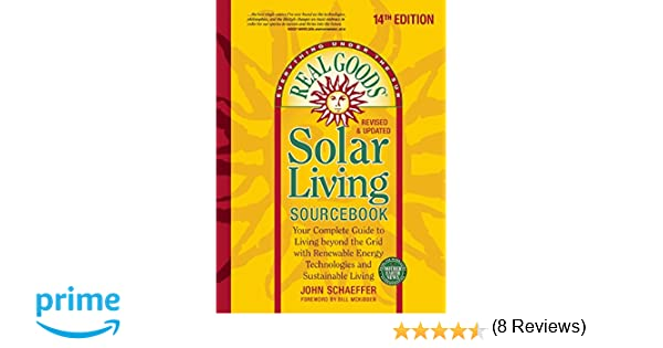 Real Goods Solar Living Sourcebook: Your Complete Guide to Living ...