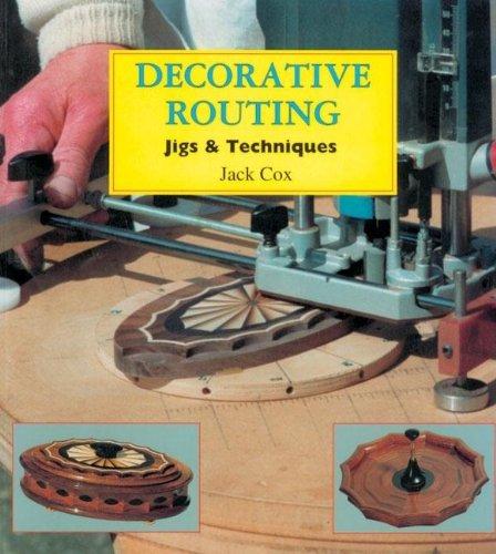 Decorative Routing Jigs Techniques Jack Cox