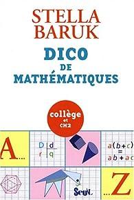 Dico de mathématiques : Collège et CM2 par Stella Baruk