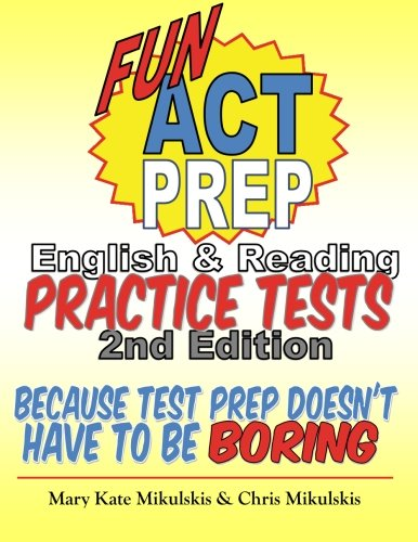 Fun ACT Prep English & Reading: Practice Tests: because test prep doesn't have to be boring