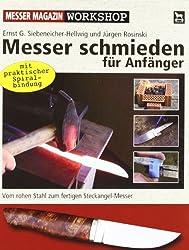 Messer schmieden für Anfänger: Vom rohen Stahl zum fertigen Steckangel-Messer