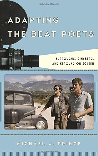Adapting the Beat Poets: Burroughs, Ginsberg, and Kerouac on Screen (Film and History) by Rowman & Littlefield Publishers