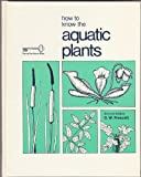 How to Know the Aquatic Plants, G. W. Prescott, 0697047741