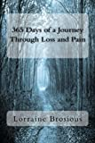 365 Days of a Journey Through Loss and Pain