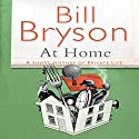 At Home: A Short History of Private Life Hörbuch von Bill Bryson Gesprochen von: Bill Bryson