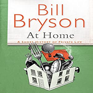 At Home: A Short History of Private Life Audiobook