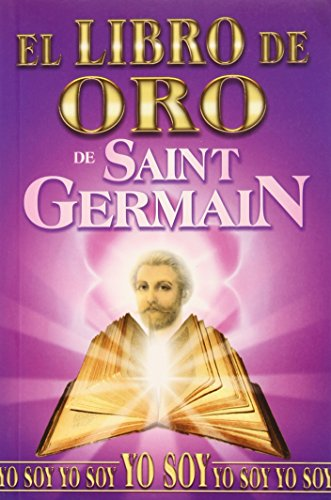 Libro de Oro de Saint Germain/ Golden Book of Saint Germain (Spanish Edition)