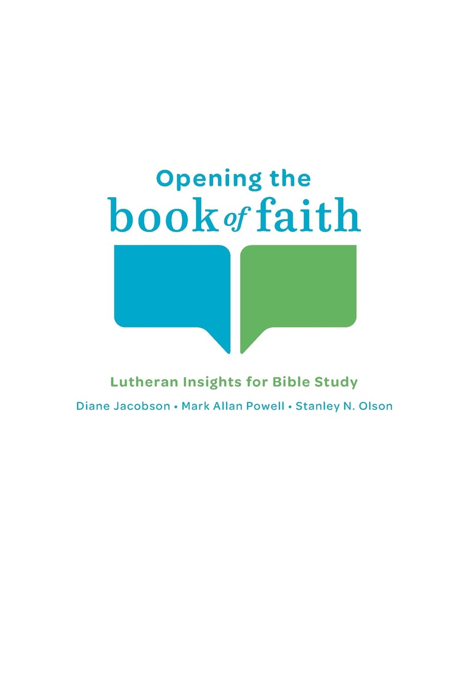 Opening the Book of Faith: Lutheran Insights for Bible Study