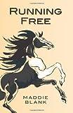 Running Free, Maddie Blank, 1461106796