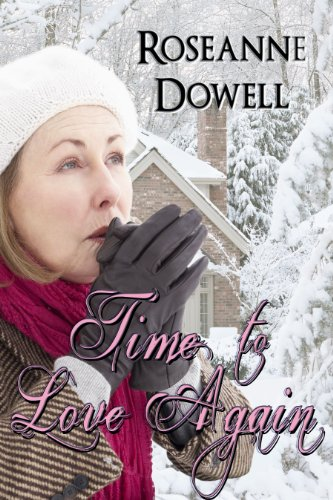 Book: Time To Love Again by Roseanne Dowell