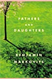 Fathers and Daughters, Benjamin Markovits, 0393061337