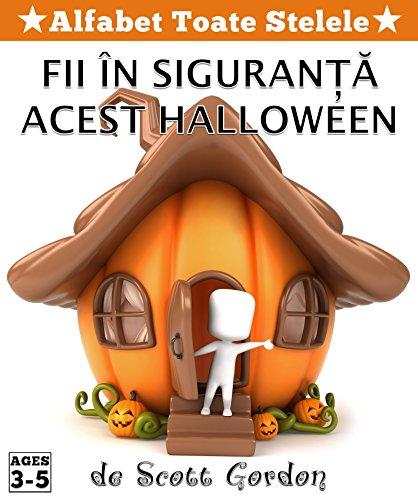 Alfabet Toate Stelele: Fii în siguranță acest Halloween (English and Romanian)