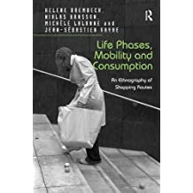 Life Phases, Mobility and Consumption: An Ethnography of Shopping Routes