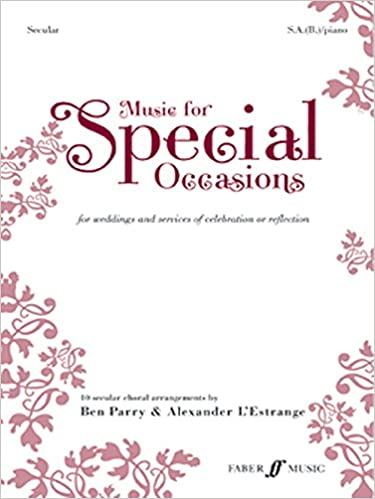 Music For Special Occasions Secular 10 Choral Works Weddings And Services Of Celebration Or Reflection Faber Edition