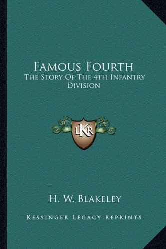Famous Fourth: The Story Of The 4th Infantry Division (4th Infantry Division Vietnam)
