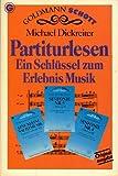 Partituren lesen (5577 748). Ein Schlüssel zum Erlebnis Musik. ( Goldmann- Schott).