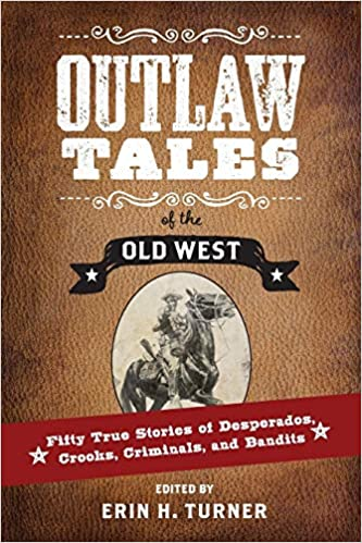 ef0d7d0cde4 Outlaw Tales of the Old West  Fifty True Stories of Desperados ...