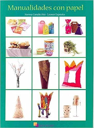 Manualidades Con Papel: CANALICCHIO NORMA, LUDICO EDICIONES: 9789872343613: Amazon.com: Books