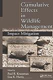 Cumulative Effects in Wildlife Management, , 143980916X