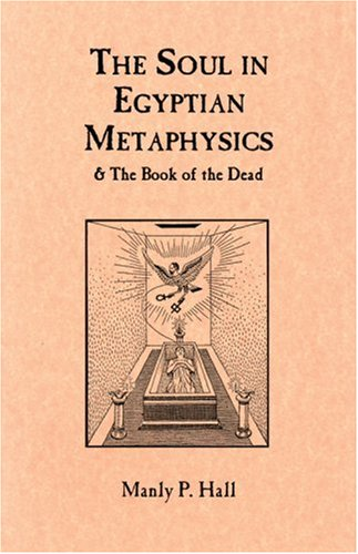 The Soul in Egyptian Metaphysics and The Book of the Dead