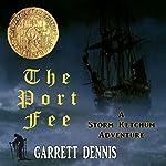 The Port Fee: A Storm Ketchum Adventure | Garrett Dennis