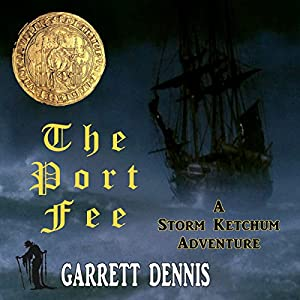 The Port Fee: A Storm Ketchum Adventure Audiobook