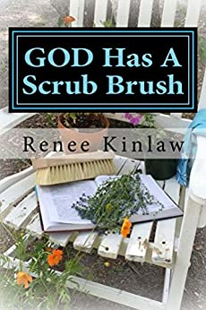GOD Has A Scrub Brush: Making Room for Revival by [Kinlaw, Renee]