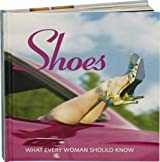 Shoes: What Every Woman Should Knowà