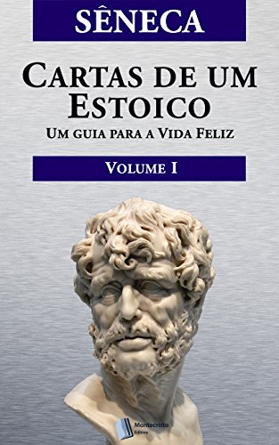 Cartas de um Estoico, Volume I (Portuguese Edition) - Kindle ...