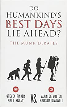 image for Do Humankind's Best Days Lie Ahead?: The Munk Debates