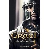 GRAAL T.01 : CHEVALIER SANS NOM