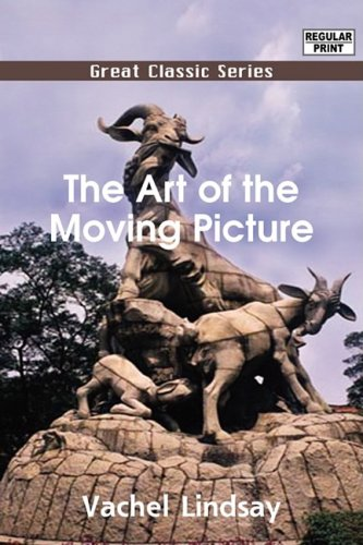 The Art of the Moving Picture Vachel Lindsay
