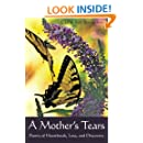 A Mother's Tears: Poems of Heartbreak, Loss, and Discovery