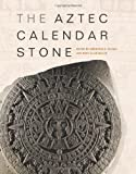 The Aztec Calendar Stone, , 160606004X