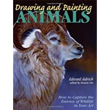 Drawing and Painting Animals: How to Capture the Essence of Wildlife in your Art