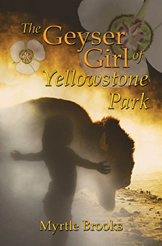 The Geyser Girl Of Yellowstone Park by Myrtle Brooks ebook deal